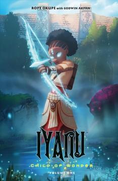 Iyanu : child of wonder by Okupe, Roye
