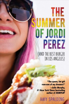 The Summer of Jordi Perez (and the Best Burger in Los Angeles) by Spalding, Amy