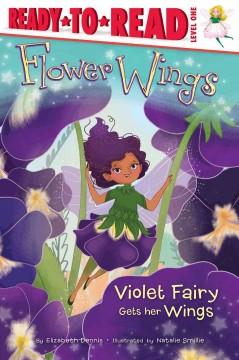 Violet Fairy gets her wings by Dennis, Elizabeth