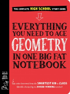 Everything you need to ace geometry in one big fat notebook : the complete high school study guide by Needham, Christy