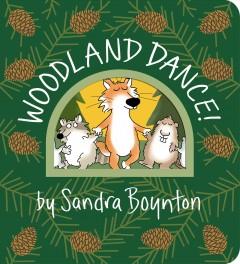 Woodland dance! by Boynton, Sandra