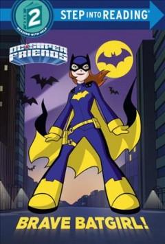 Brave Batgirl! by Webster, Christy