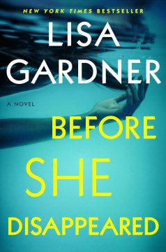 Before she disappeared : a novel by Gardner, Lisa