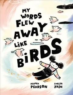 My words flew away like birds by Pearson, Debora