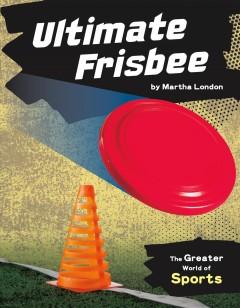 Ultimate frisbee by London, Martha