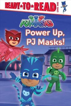Power up, PJ Masks! by Finnegan, Delphine