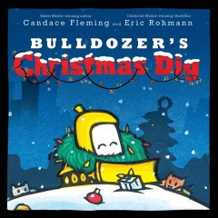 Bulldozer's Christmas dig by Fleming, Candace