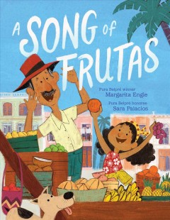 A song of frutas by Engle, Margarita