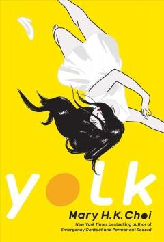 Yolk by Choi, Mary H. K.
