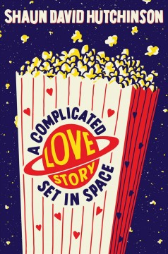 A complicated love story set in space by Hutchinson, Shaun David