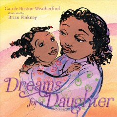Dreams for a daughter by Weatherford, Carole Boston