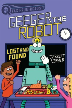 Geeger the Robot : lost and found by Lerner, Jarrett