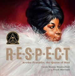 Respect : Aretha Franklin, the queen of soul by Weatherford, Carole Boston