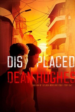 Displaced by Hughes, Dean