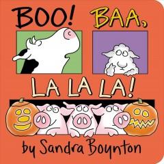Boo! Baa, la la la! by Boynton, Sandra