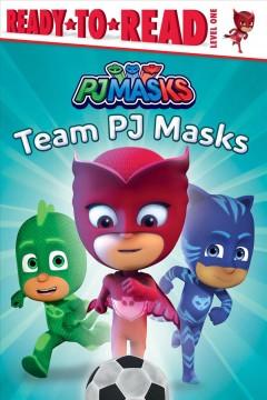 Team PJ Masks by Nakamura, May