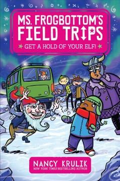 Get a hold of your elf! by Krulik, Nancy E.