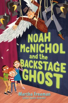 Noah McNichol and the backstage ghost by Freeman, Martha