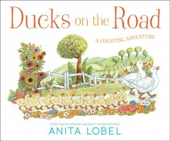 Ducks on the road  : a counting adventure by Lobel, Anita
