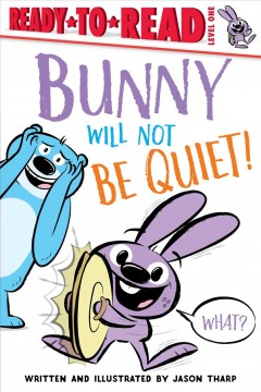 Bunny will not be quiet! by Tharp, Jason