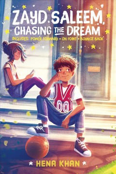 Zayd Saleem, Chasing the Dream: Power Forward; On Point; Bounce Back (Bind-Up) by Khan, Hena