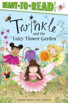 Twinkle and the Fairy Flower Garden: Ready-To-Read Level 2 by Holabird, Katharine