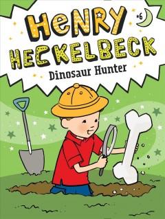 Henry Heckelbeck, dinosaur hunter by Coven, Wanda