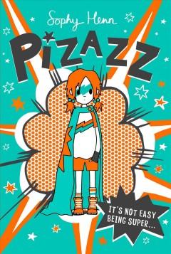 Pizazz, 1 by Henn, Sophy