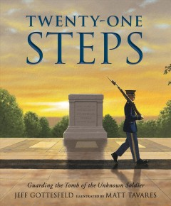 Twenty-one steps : guarding the tomb of the unknown soldier by Gottesfeld, Jeff