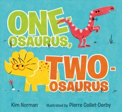 One-osaurus, two-osaurus by Norman, Kim
