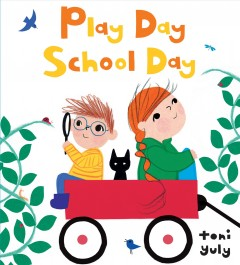 Play Day School Day by Yuly, Toni