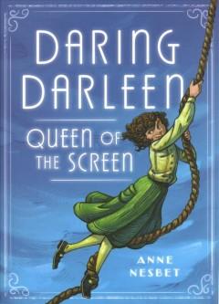 Daring Darleen, queen of the screen by Nesbet, Anne