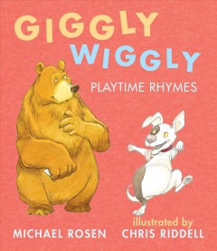 Giggly wiggly : playtime rhymes by Rosen, Michael