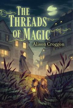The threads of magic by Croggon, Alison