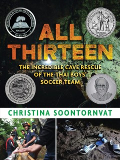 All thirteen : the incredible cave resuce of the Thai boys