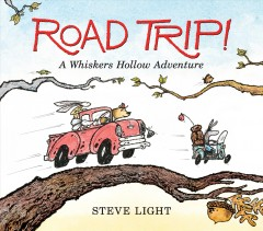 Road trip! : a Whiskers Hollow adventure by Light, Steve