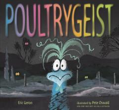 Poultrygeist by Geron, Eric.