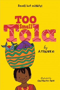 Too small Tola by Atinuke.