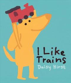 I like trains by Hirst, Daisy