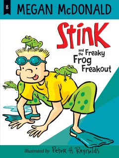 Stink and the freaky frog freakout by McDonald, Megan