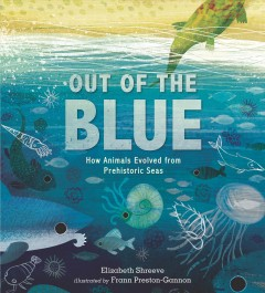 Out of the blue : how animals evolved from prehistoric seas by Shreeve, Elizabeth.