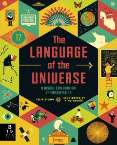 The language of the universe : a visual exploration of mathematics by Stuart, Colin  (Science writer)