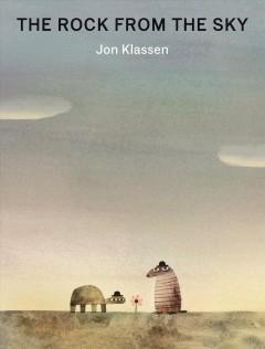 The rock from the sky by Klassen, Jon