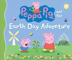 Peppa Pig and the Earth Day adventure. by