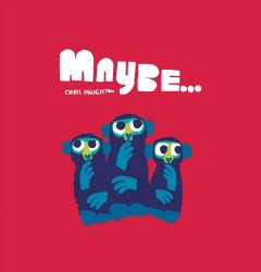 Maybe... by Haughton, Chris.