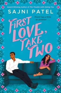 First love, take two by Patel, Sajni