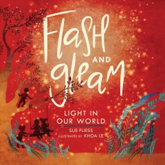 Flash and gleam : light in our world by Fliess, Sue.