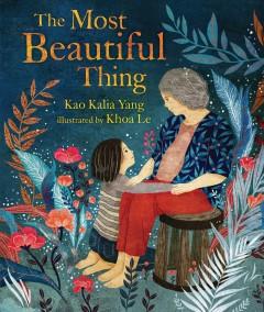 The most beautiful thing by Yang, Kao Kalia