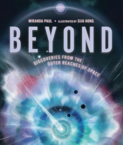 Beyond : discoveries from the outer reaches of space by Paul, Miranda