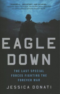 Eagle down : the last special forces fighting the forever war by Donati, Jessica